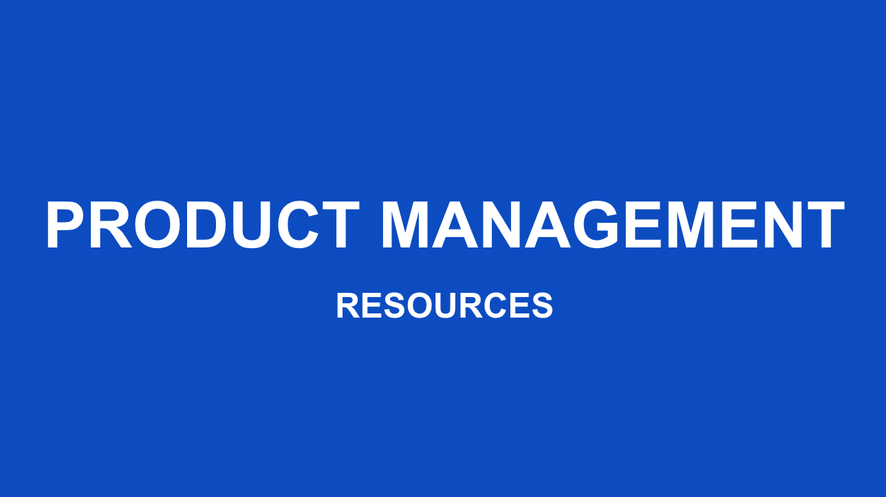 Product Management Resources